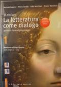LA LETTERATURA COME DIALOGO- VOLUME 1 (MEDIOEVO E RINASCIMENTO DALLE ORIGINI AL 1545)- LA SCRITTURA: LABORATORIO DI STUDIO ATTIVO- ANTOLOGIA DELLA COMMEDIA