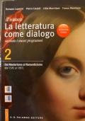 LA LETTERATURA COME DIALOGO- VOLUME 2- DAL MANIERISMO AL ROMANTICISMO (DAL 1545 AL 1861)