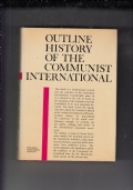 OUTLINE HISTORY OF THE COMMUNIST INTERNATIONAL