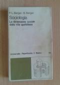 SOCIOLOGIA. La dimensione sociale della vita quotidiana