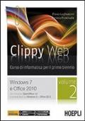 Clippy web. Con e-book. Con espansione online. Vol. 2: Windows 7 e Office 2010.