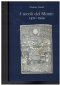 I secoli del Monte 1472 - 1929