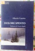 Dolore spento ( di Alberto canetto prefazione Vittorio Sgarbi Romanzo sentimentale )