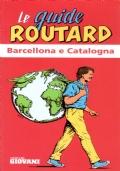 Barcellona e Catalogna. Le guide Routard