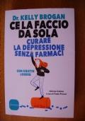 CE LA FACCIO DA SOLA - Curare la depressione senza farmaci
