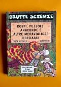 Brutte Scienze - Rospi puzzole anaconde e altre meravigliose bestiacce