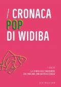 Cronaca pop di Widiba