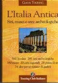 L'ITALIA ANTICA  Siti musei e aree archeologiche