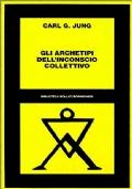 GLI ARCHETIPI DELL'INCONSCIO COLLETTIVO (134-1954) - IL CONCETTO D'INCONSCIO COLLETTIVO (1936)