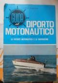 Guida al diporto motonautico tutte le norme tecnico nautiche e legislative per la patente motonautica e la navigazione