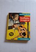 BALLATA TRAGICA Serie gialla (tre scimmiette) 193