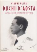 Duchi d'Aosta - I Savoia che non diventarono Re d'Italia
