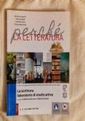 Perch� La Letteratura  La Scrittura: laboratorio di studio attivo