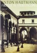 ANTON HAUTMANN Firenze in stereoscopia (1855-1862