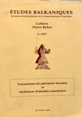 Etudes balkaniques Transmission du Patrimoine byzantin et mediateur d'identites autochtones Cahiers Pierre Belon 4.1997