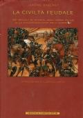 La civilt� feudale Sei secoli di storia dall�anno Mille alla colonizzazione dell�America