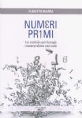 Numeri Primi - Un metodo per trovarli conoscendone uno solo