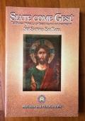 Siate come Gesù. La buona novella di Gesù tratta dai discorsi di Sri Sathya Sai Baba