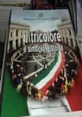 Il Tricolore Il Simbolo La Storia