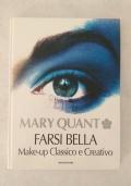 FARSI BELLA Make-up Classico e Creativo / Mary Quant prima edizione marzo 1998!