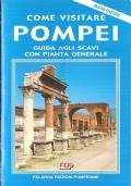 Come visitare Pompei: guida agli scavi con pianta generale e tre itinerari