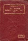 Tecnica degli impianti elettrici per luce e forza. Vol. I. Richiami, formole e tabelle. Misure - Macchine - Trasformatori - Collaudi - Accumulatori