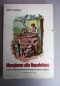 Mangiamo alla napoletana. Cucina casareccia napoletana per le quattro stagioni.