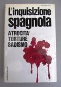 Martinelli Franco, L'inquisizione spagnola. Atrocità, torture, sadismo.