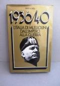 1936-40 L'Italia di Mussolini dall'impero alla guerra.