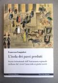 L'isola dei passi perduti. Storia istituzionale dell'Autonomia regionale siciliana dal vicerè Caracciolo ai giorni nostri.