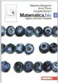 MATEMATICA BLU 2 - Algebra Geometria Probabilità