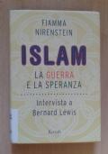 ISLAM. La guerra e la speranza
