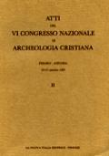 ATTI DEL VI CONGRESSO NAZIONALE DI ARCHEOLOGIA CRISTIANA- VOL. II
