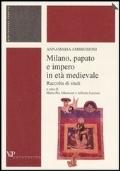 Milano, papato e impero in età medievale. Raccolta di studi