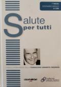 Salute per tutti: l'enciclopedia della fondazione Veronesi vol. 1