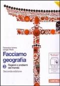 FACCIAMO GEOGRAFIA vol.3: regioni e problemi del mondo