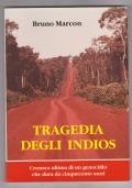 Tragedia degli Indios. Cronaca ultima di un genocidio che dura 500 anni
