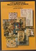 L'età medievale nella critica storica. Nuova edizione aggiornata per le scuole medie superiori