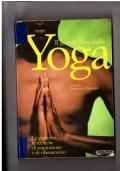 il grande libro dello yoga - Le posizioni, le tecniche di respirazione e di rilassamento
