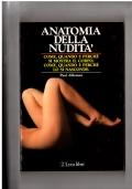 Anatomia della nudità - Come, quando e perché si mostra il corpo: come, quando e perché lo si nasconde