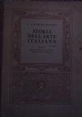 STORIA DELL'ARTE ITALIANA. ALBO DI 574 ILLUSTRAZIONI IN 135 TAVOLE E UNA TAVOLA IN TRICOMIA