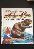 Il libro segreto degli animali più Costruttori