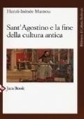 Sant' Agostino e la fine della cultura antica