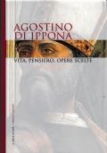 I grandi filosofi - Vol. 4 - Agostino di Ippona. Vita, pensiero, opere scelte