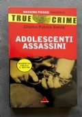 TRUE CRIME - Adolescenti assassini