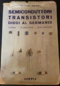 SEMICONDUTTORI TRANSISTORI DIODI AL GERMANIO - TEORIA TECNOLOGIA APPLICAZIONI