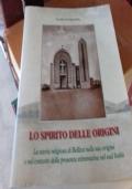 Lo Spirito Delle Origini. La Storia di Bellizzi Nelle Sue Origini E Nel Contesto Della Presenza Stimmatina Nel Sud Italia