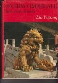 Pechino Imperiale. Sette secoli di storia. Con un saggio sull'Arte di Pechino di Peter C. Swann