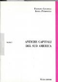 Antiche capitali del Sud America vol.I