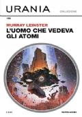 L'uomo che vedeva gli atomi - Urania Collezione n 195